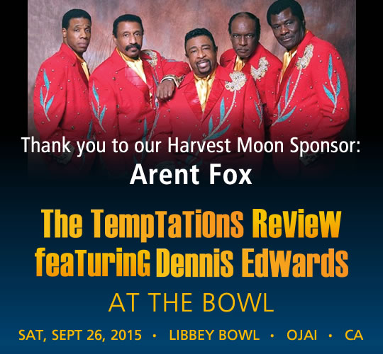 The Temptations Review featuring Dennis Edwards. September 26, 2015. LIBBEY BOWL • OJAI - THANK YOU TO OUR TOPA TOPA SPONSOR: Arent Fox