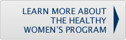 Learn More About the Healthy Women's Program