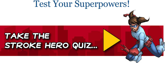 Test Your Superpowers! Take the Stroke Hero Quiz