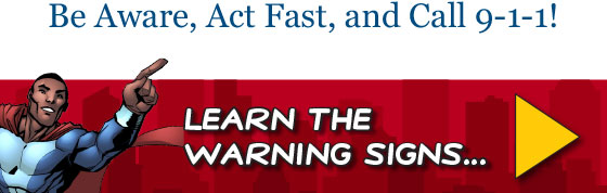 Be Aware, Act Fast, and Call 911 – Learn the Warning Signs