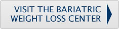 VISIT THE BARIATRIC WEIGHT LOSS CENTER
