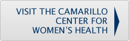 VISIT THE CAMARILLO CENTER FOR WOMEN'S HEALTH