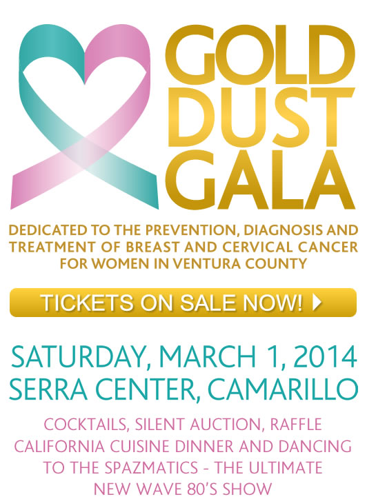 GOLD DUST GALA - Saturday, March 1, 2014 - Serra Center, Camarillo. TICKETS ON SALE NOW!