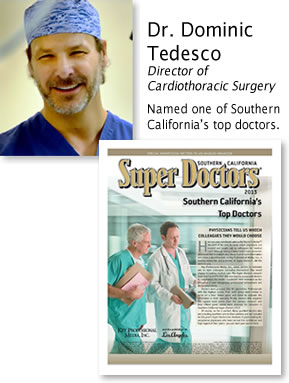 Dr. Dominic Tedesco, Director of Cardiothoracic Surgery. Named one of Southern California's Top Doctors.
